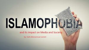 Islamophobia and its impact on Media and Society